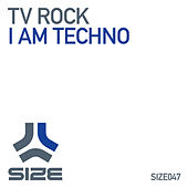 I Am Techno by TV Rock