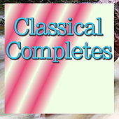 Classical Completes by Various Artists