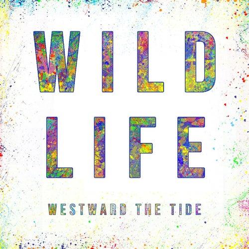 Wildlife (Single Version) by Westward the Tide