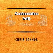 Conversation with by Chris Connor