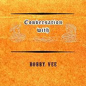 Conversation with von Bobby Vee