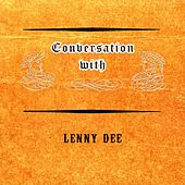 Conversation with by Lenny Dee