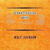 Conversation with by Milt Jackson
