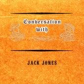 Conversation with de Jack Jones