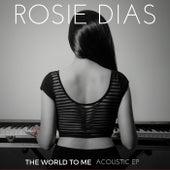 The World to Me: Acoustic EP de Rosie Dias