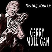 Swing House (21 Tracks) by Gerry Mulligan