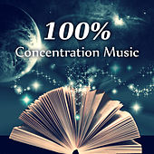 100% Concentration Music – Greatest Classical Music to Exam Study, Piano and Guitar Music, Mind Power and Enhance Memory de Various Artists