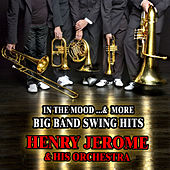 In the Mood and More Big Band Swing Hits by Henry Jerome