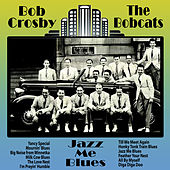 Jazz Me Blues by Bob Crosby