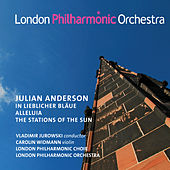 Julian Anderson: In lieblicher Blaue, Alleluia & The Stations of the Sun by Various Artists