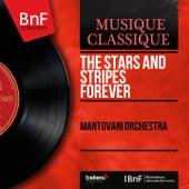 The Stars and Stripes Forever (Mono Version) von Mantovani & His Orchestra
