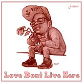 Love Don't Live Here (Valentines Deluxe Edition) by Jabee