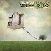 Minimalistixx (Minimal Techno Traxx) de Various Artists