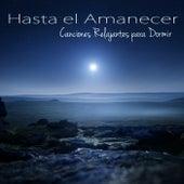 Hasta el Amanecer – Canciones Relajantes para Dormir, Sonidos de la Naturaleza para Relajarse y Sueño de Musica para Dormir 101