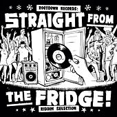 Straight from the Fridge Riddim Selection von Various Artists