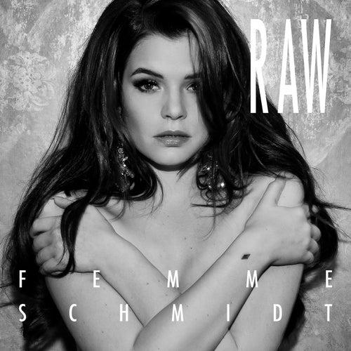 Raw von Femme Schmidt