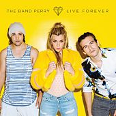 Live Forever de The Band Perry