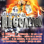 Atacando Al Reggaeton 2006 de Various Artists