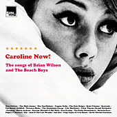 Caroline Now! The Songs Of Brian Wilson And The Beach Boys di Various Artists