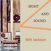 Sight And Sound by Milt Jackson