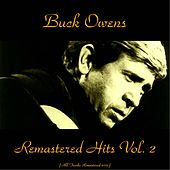 Remastered Hits Vol. 2 (All Tracks Remastered) by Buck Owens