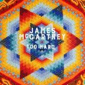 Too Hard by James McCartney