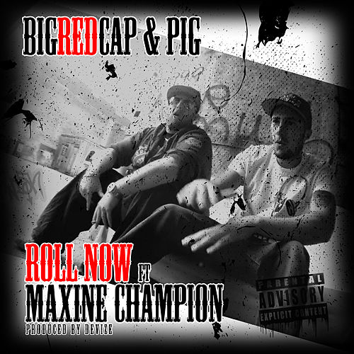 Roll Now (feat. Pig) - Single by Bigredcap