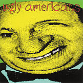 Ugly Americans by Ugly Americans