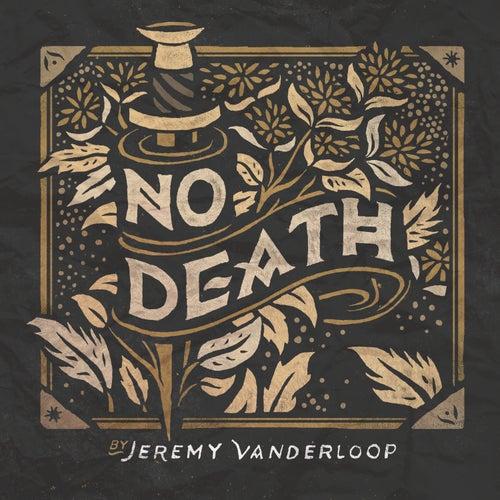 No Death by Jeremy Vanderloop