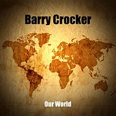 Our World by Barry Crocker