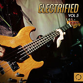 Electrified, Vol. 5 von Various Artists