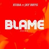 Blame (Radio Edit) by Kuba