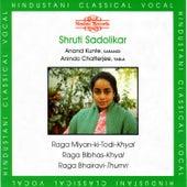 Raga Miyan-Ki-Todi, Raga Bibhas & Raga Bhairavi by Shruti Sadolikar