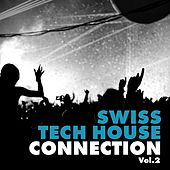 Swiss Tech House Connection, Vol. 2 by Various Artists