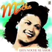 Esta Noche Mi Amor de Maria Martha