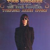 The Ever Popular Tortured Artist Effect by Todd Rundgren