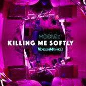 Killing Me Softly (VenessaMichaels X MOONZz REDO) by MOONZz