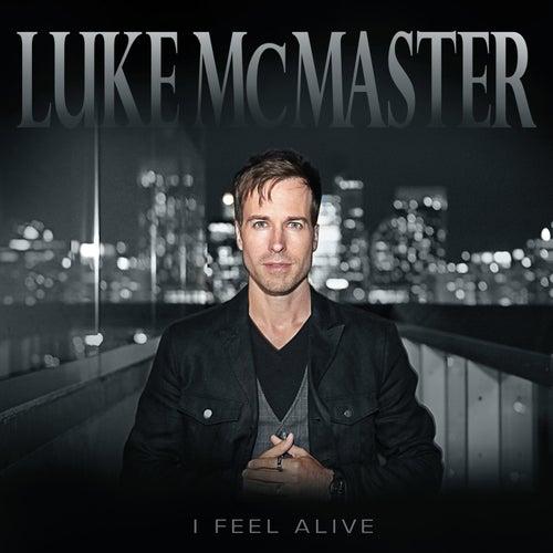 I Feel Alive by Luke McMaster