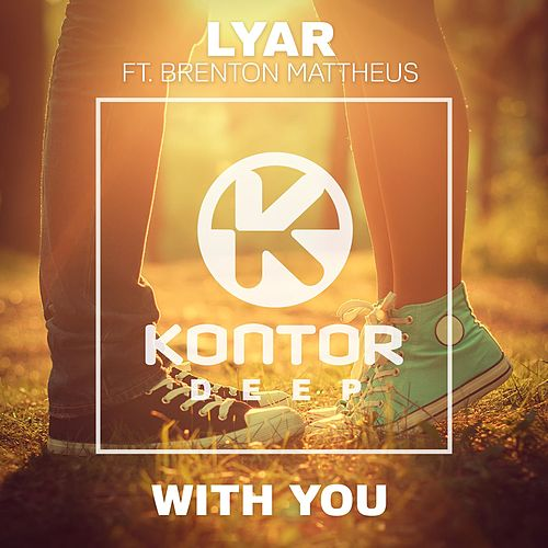 With You (feat. Brenton Mattheus ) by Lyar