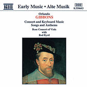 Consort and Keyboard Music, Songs and Anthems by Orlando Gibbons