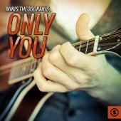 Only You by Mikis Theodorakis (Μίκης Θεοδωράκης)