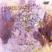 Symphony for Solo Piano by Haskell Small