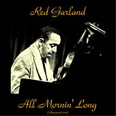 All Mornin' Long (Remastered 2016) de Red Garland