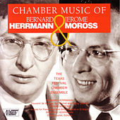 Chamber Music of Herrmann & Moross by Various Artists