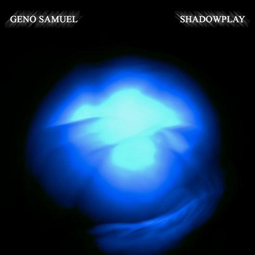 Shadowplay by Geno Samuel
