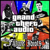Grand Theft Audio 3 van Future Idiots