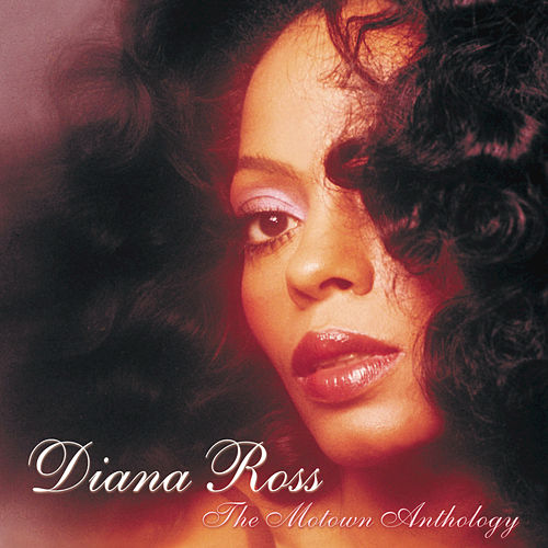 The Motown Anthology by Diana Ross
