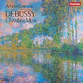DEBUSSY: Chamber Music by Athena Ensemble