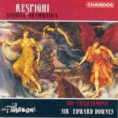 RESPIGHI: Sinfonia drammatica by Edward Downes