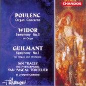 POULENC: Organ Concerto / WIDOR: Organ Symphony No. 5 / GUILMANT: Organ Symphony No. 1 by Ian Tracey